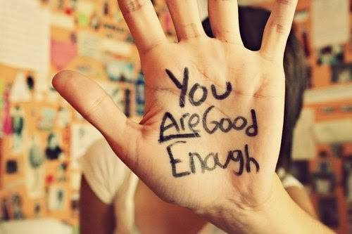 b2ap3_thumbnail_you_are_good_enought_1.jpg